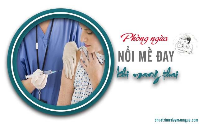 Chữa trị nổi mề đay ở phụ nữ mang thai khỏi hẳn không hề khó