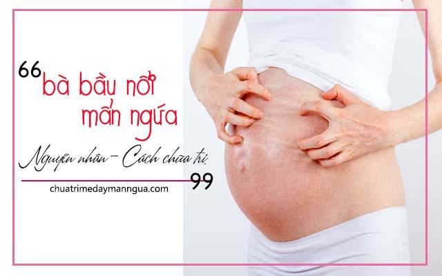 nổi mẩn ngứa khi mang thai