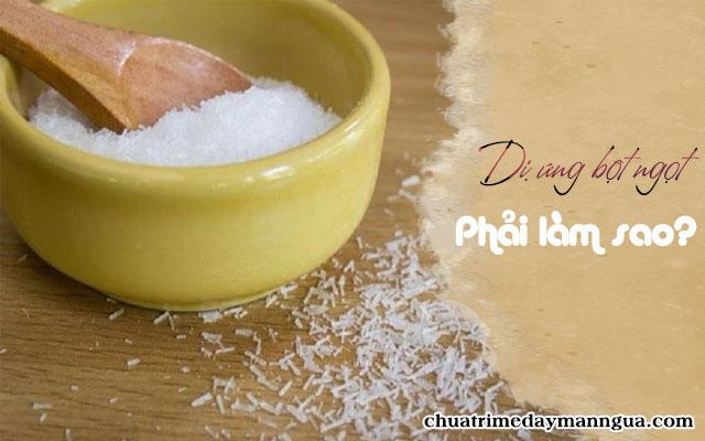 Dị ứng bột ngọt